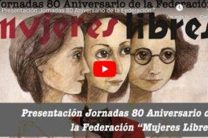 Jornadas 80 aniversario de la Federación Mujeres Libres: Presentación