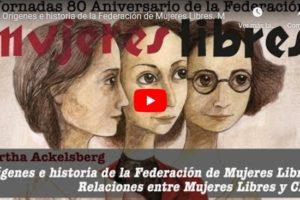 Jornadas 80 aniversario de la Federación Mujeres Libres: Orígenes e historia de la Federación de Mujeres Libres. Martha Ackelsberg