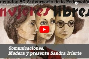 Jornadas 80 aniversario de la Federación Mujeres Libres: Comunicaciones 1
