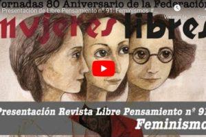 Jornadas 80 aniversario de la Federación Mujeres Libres: Presentación de Libre Pensamiento nº 91: Feminismos