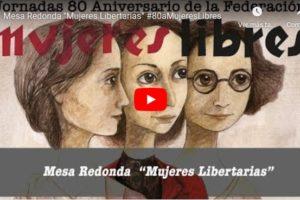 """Jornadas 80 aniversario de la Federación Mujeres Libres: Mesa Redonda «Mujeres Libertarias"""""""