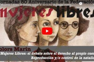Jornadas 80 aniversario de la Federación Mujeres Libres: Mujeres Libres: el debate sobre el derecho al propio cuerpo. Dolors Marín