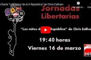 """Jornadas Libertarias Zaragoza 2018: Charla """"Los mitos de la II República"""" de Chris Ealham"""