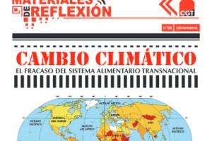 Materiales de Reflexión 68. Cambio Climático. El fracaso del sistema alimentario transnacional