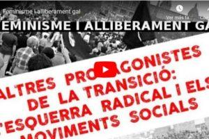 """Jornades """"Altres protagonistes de la Transició: l'esquerra radical i els moviments socials"""": Feminisme i alliberament gai"""