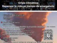 Crisis Climática: repensar la vida en tiempo de emergencias