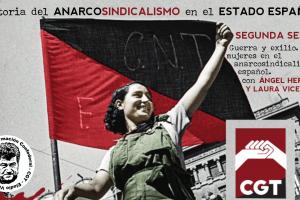 Historia del anarcosindicalismo en el Estado español. 2ª Sesión: Guerra y exilio. Las mujeres en el anarcosindicalismo español